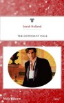 Mills & Boon : The Dominant Male - Sarah Holland