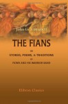 The Fians; Or, Stories, Poems, & Traditions Of Fionn And His Warrior Band - John Gregorson Campbell
