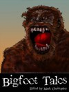 Bigfoot Tales - Alan Spencer, Hatchell Dane, Richard Salter, Kelly Hudson, Anthony Giangregorio, Suzanne Robb, Mark Christopher