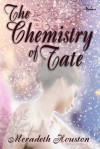 The Chemistry of Fate - Meradeth Houston