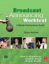 Broadcast Announcing Worktext, Third Edition: A Media Performance Guide - Alan Stephenson, David Reese, Mary Beadle