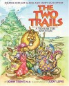 The Two Trails A Treasure Tree Adventure - John T. Trent, Judy Love
