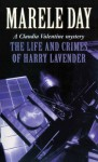 The Life and Crimes of Harry Lavender - Marele Day