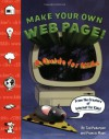 Make Your Own Web Page--for Kids! - Ted Pedersen, Francis Moss, Inc. Price Stern Sloan, Shi Chen, Nate Evans