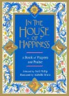 In the House of Happiness: A Book of Prayer and Praise - Neil Philip, Isabelle Brent