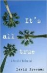 It's All True: A Novel of Hollywood - David Freeman