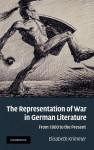 The Representation of War in German Literature: From 1800 to the Present - Elisabeth Krimmer