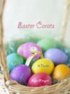 Easter Carats - Erynn Mangum