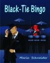 Black-Tie Bingo - Maria E. Schneider