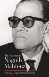 The Essential Naguib Mahfouz: Novels, Short Stories, Autobiography (Modern Arabic Literature) - Denys Johnson-Davies