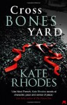 Crossbones Yard - Kate Rhodes