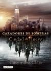 Ciudad de Hueso (Cazadores de Sombras, #1) - Cassandra Clare