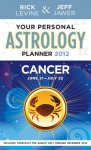 Your Personal Astrology Guide 2012 Cancer - Rick Levine, Jeff Jawer