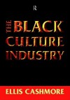 The Black Culture Industry - Ernest Cashmore