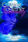 Coming Together: Triumphantly - Dorla Moorehouse, Lily Harlem, Maxine Marsh, Teresa Noelle Roberts, Mark Lawrence, Deva Shore, Corey Fisk, Alicia Baines