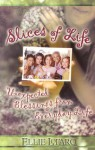 Slices of Life: Unexpected Blessings from Everyday Life - Ellie Lofaro