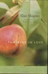 Tantalus in Love - Alan Shapiro