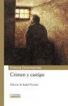 Crimen y Castigo - Fyodor Dostoyevsky, Isabel Vicente