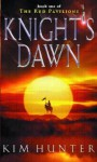 Knight's Dawn: The Red Pavilions: Book One - Kim Hunter