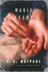 Magic Seeds - V.S. Naipaul