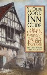 Ye Olde Good Inn Guide: A Tudor Traveller's Guide to the Nation's Finest Taverns - James Moore