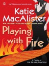 Playing with Fire (Silver Dragons Series, #1) - Katie MacAlister