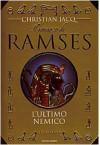 Il Romanzo di Ramses: l'ultimo nemico - Christian Jacq, Francesco Saba Sardi