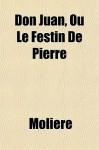 Don Juan ou Le Festin De Pierre - Molière