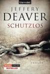 Schutzlos: Thriller (German Edition) - Jeffery Deaver, Fred Kinzel