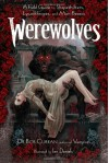 Werewolves: A Field Guide to Shapeshifters, Lycanthropes, and Man-Beasts - Bob Curran