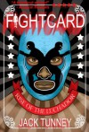Rise of the Luchadore (Fight Card) - Jack Tunney, Jason Ridler, Paul Bishop
