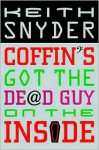 Coffin's Got the Dead Guy on the Inside - Keith Snyder