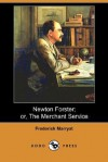 Newton Forster; Or, the Merchant Service (Dodo Press) - Frederick Marryat