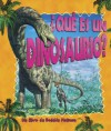 Que Es Un Dinosaurio?/what Is a Dinosaurs (La Ciencia De Los Seres Vivos/Science of Living Things (Spanish)) - Niki Walker, Bobbie Kalman