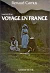 Journal D'un Voyage En France - Renaud Camus