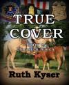 True Cover - Book 2 - Bluecreek Ranch - Ruth Kyser