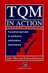 TQM in Action: A Practical Approach to Continuous Performance Improvement - John Pike, Richard Barnes
