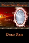Part 3: His Beast (Descent Into Darkness) - Doris Ross