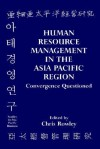 Human Resource Management in the Asia-Pacific Region: Convergence Revisited - Chris Rowley