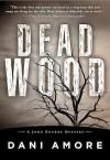 Dead Wood - Dani Amore