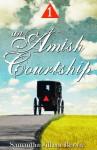 An Amish Courtship (VOLUME ONE) - Samantha Jillian Bayarr