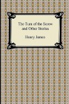 The Turn of the Screw and Other Stories - Henry James