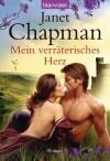 Mein verräterisches Herz: Roman (German Edition) - Janet Chapman, Anke Koerten