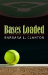 Bases Loaded - Barbara L. Clanton