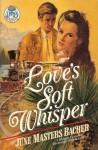 Love's Soft Whisper - June Masters Bacher