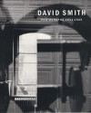 David Smith: Photographs, 1931 1965 - Rosalind E. Krauss, Joan Pachner