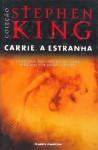 Carrie, a estranha - Adalgisa Campos da Silva, Stephen King