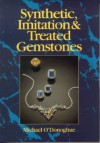 Synthetic, Imitation and Treated Gemstones - Michael O'Donoghue