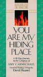 You Are My Hiding Place (Rekindling the Inner Fire) - Amy Carmichael, David Hazard