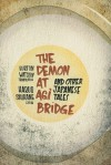 The Demon at Agi Bridge and Other Japanese Tales - Haruo Shirane, Burton Watson